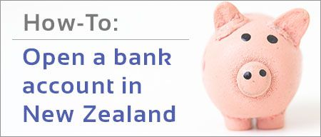 Opening a Bank Account in New Zealand