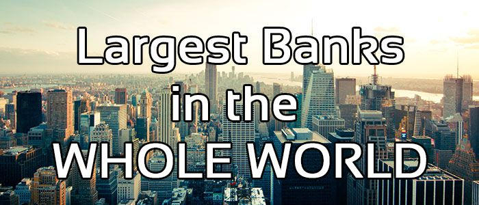 Largest Banks in the WHOLE WORLD - Featured